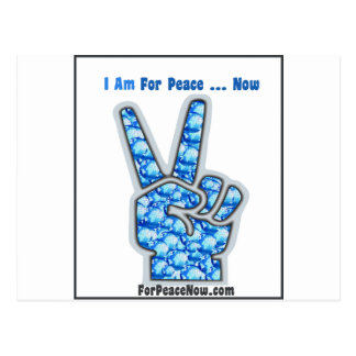 I am for peace - now! postcard