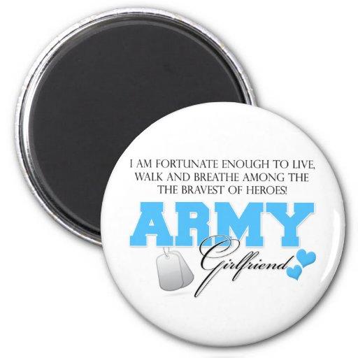 I am Fortunate - Army Girlfriend Fridge Magnets