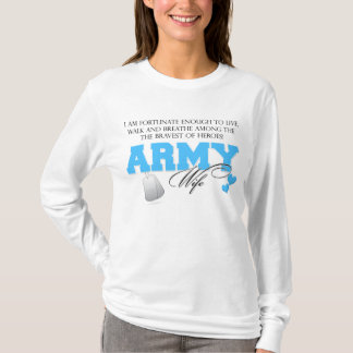I am Fortunate - Army Wife T-Shirt