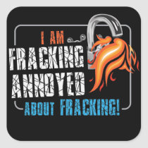 I am Fracking Annoyed About Fracking Sticker