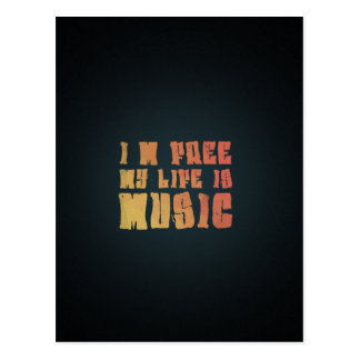 I am free, my life is music postcard