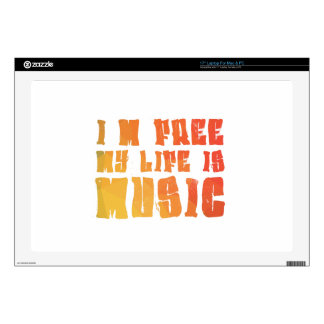 I am free, my life is music skins for laptops