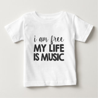 I am free. My life is music T-shirt