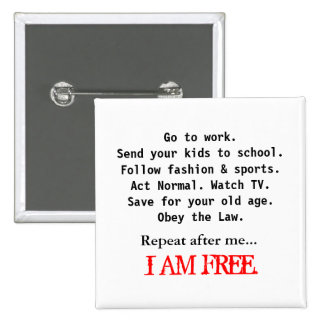 I AM FREE PINBACK BUTTON