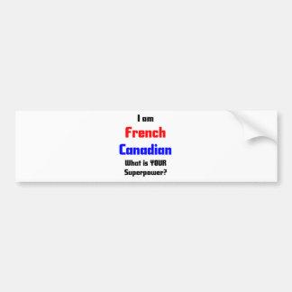 I am French Canadian Bumper Sticker