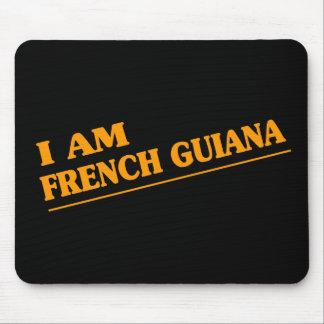 I am French Guiana Mouse Pad