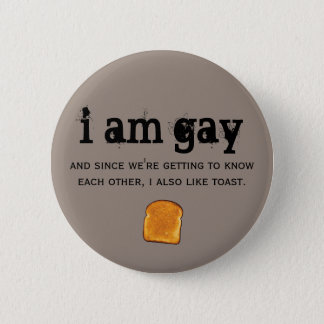 i am gay and i also like toast button