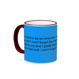 I am glad to be an american where at least I kn... Mug
