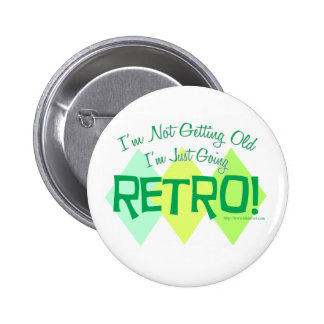 I am Going Retro! Pinback Button