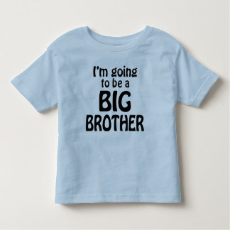 i am going to be a big brother toddler t-shirt