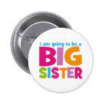 I am going to be a Big Sister 2 Inch Round Button