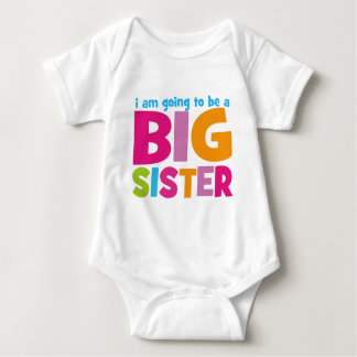 I am going to be a Big Sister Baby Bodysuit