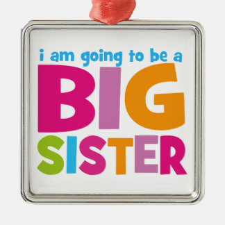 I am going to be a Big Sister Metal Ornament
