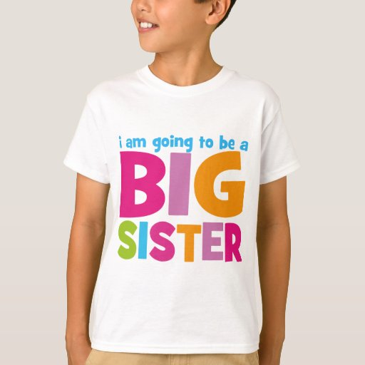 I am going to be a Big Sister T-Shirt | Zazzle