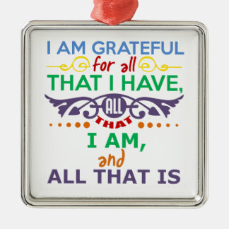 I Am Grateful Metal Ornament