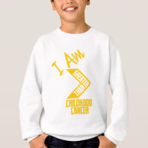 I Am Greater Than Childhood Cancer Sweatshirt