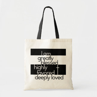 I am greatly blessed, highly favored, deeply loved tote bag