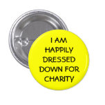 I am Happily Dressed For Charity Pin
