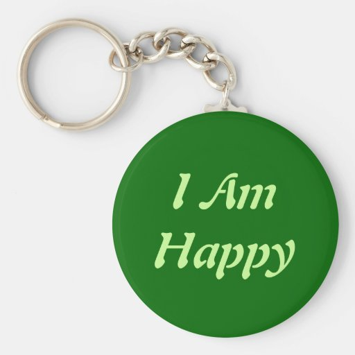 I Am  Happy keychain
