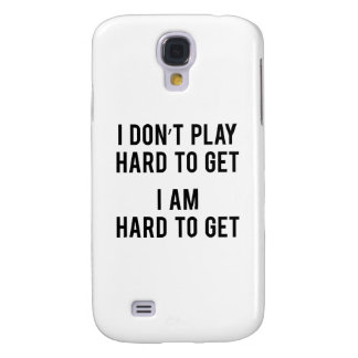 I Am Hard To Get Galaxy S4 Cover
