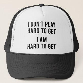 I Am Hard To Get Trucker Hat