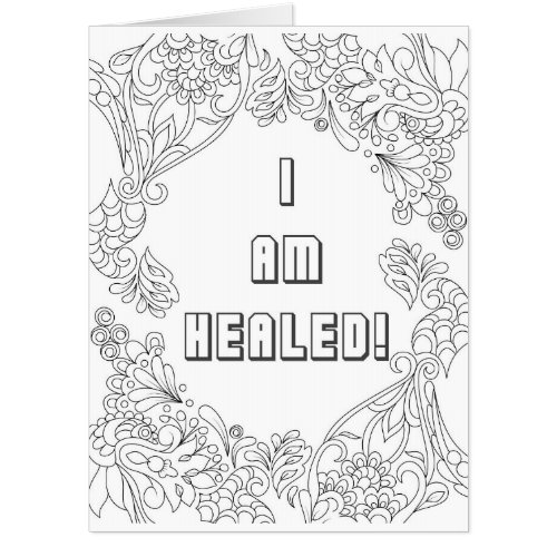 I am Healed Coloring Get Well Card