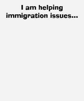 I am helping immigration issues... t-shirts