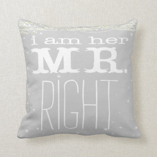 I am Her Mr Right Groom Pillow