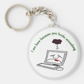 I am here because you broke something basic round button keychain