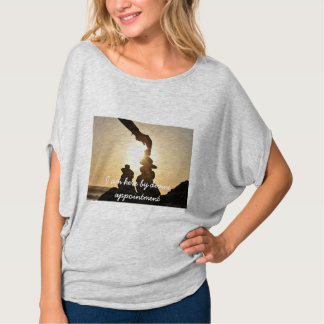 I am here by divine appointment t shirt