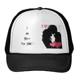 I am Here for YOu ! Trucker Hat