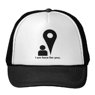 I am here for you trucker hat