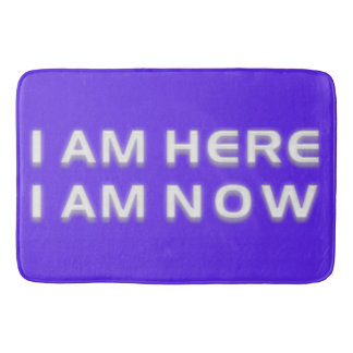 I AM HERE I AM NOW + your backg. & ideas Bathroom Mat