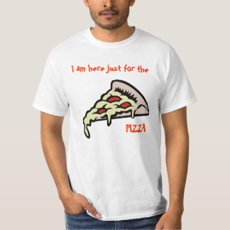 I am here just will be the pizza t shirt