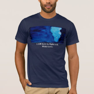 I AM (HERE TO FIGHT EVIL) T-Shirt