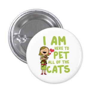I am here to pet all of the cats pinback button