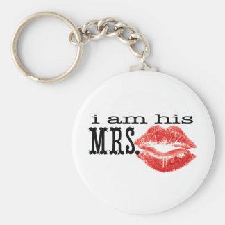 I am His Mrs. Key Chains