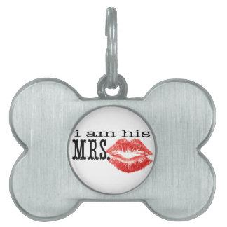I am His Mrs. Pet ID Tag