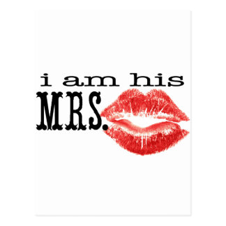 I am His Mrs. Post Cards