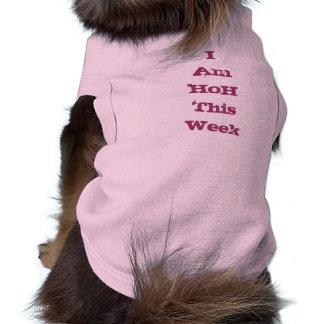 I Am HoH This Week Dog Shirt