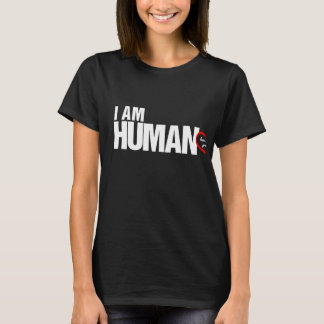 I AM HUMAN - Here's my proof T-Shirt