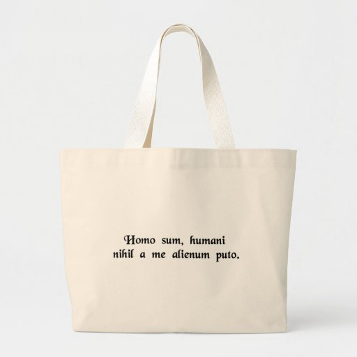 I am human, therefore nothing human is...... jumbo tote bag
