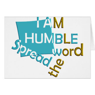 I am humble Spread the word Card