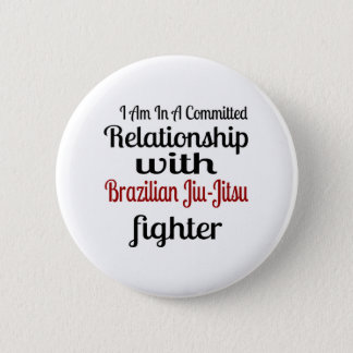 I Am In A Committed Relationship With Brazilian Ji Button