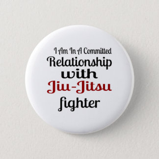 I Am In A Committed Relationship With Jiu-Jitsu Fi Pinback Button