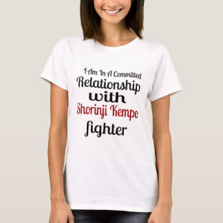 I Am In A Committed Relationship With Shorinji Kem T-Shirt