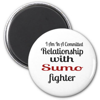 I Am In A Committed Relationship With Sumo Fighter Magnet