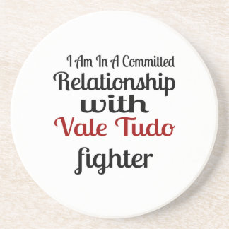 I Am In A Committed Relationship With Vale Tudo Fi Sandstone Coaster