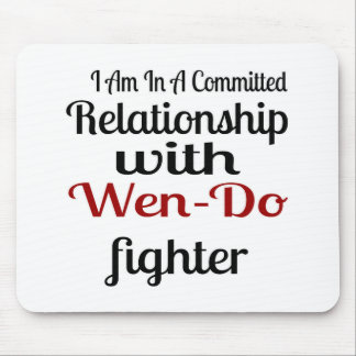 I Am In A Committed Relationship With Wen-Do Fight Mouse Pad