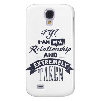 I am in a relationship and extremely taken galaxy s4 cover